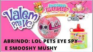 Abrindo LOL Pets Eye Spy + Smooshy Mushy. Qual segredo ela guarda?