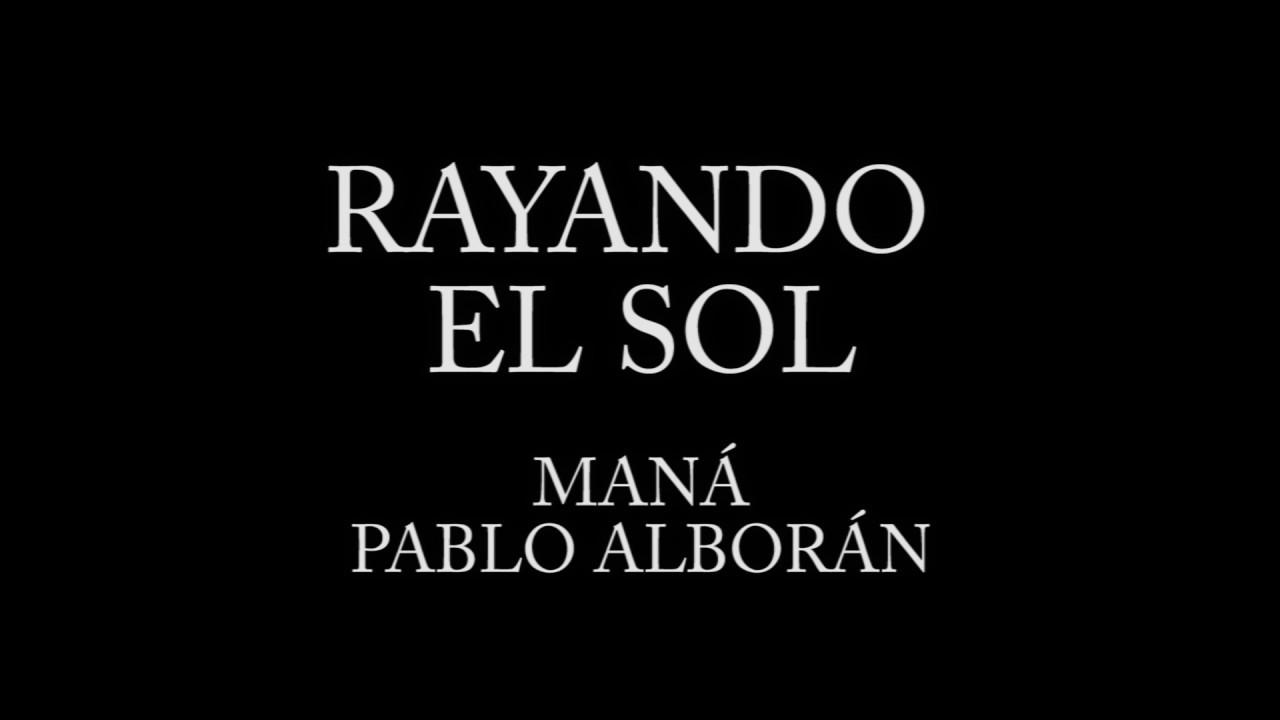 Rayando El Sol Maná Ft Pablo Alborán Letra Chords Chordify