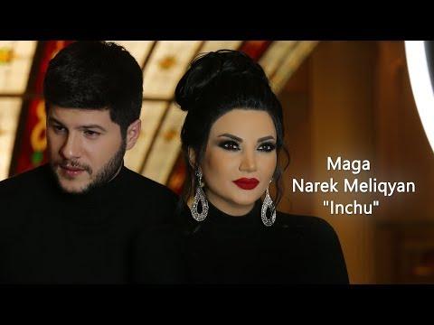 Maga & Narek Meliqyan - Inchu || PREMIERE 2018