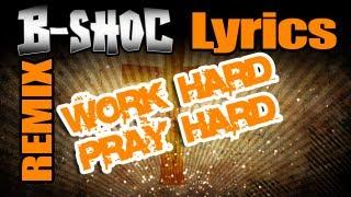 Work Hard Play Hard (CHRISTIAN REMIX) - B-SHOC - Work Hard Pray Hard
