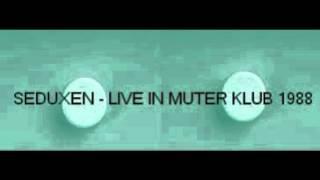 SEDUXEN - Live In Muter Klub 1988.