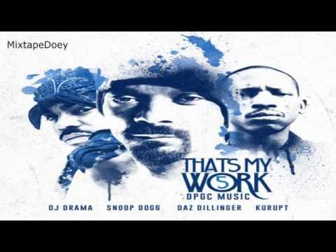 Snoop Dogg & Tha Dogg Pound Gang That's My Work 5 ( Full Mixtape ) (+ Download Link )