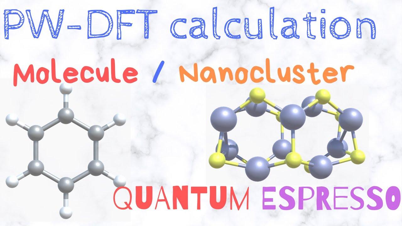 DFT calculation on a MOLECULE/ NANOCLUSTER using Quantum ESPRESSO (periodic  DFT code) [TUTORIAL]