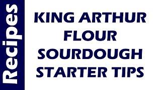 KING ARTHUR FLOUR   SOURDOUGH STARTER TIPS 3 | BREAD RECIPES | QUICK RECIPES