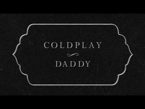 Coldplay - Daddy (Lyric Video)