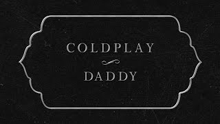 Coldplay - Daddy (Lyric Video)
