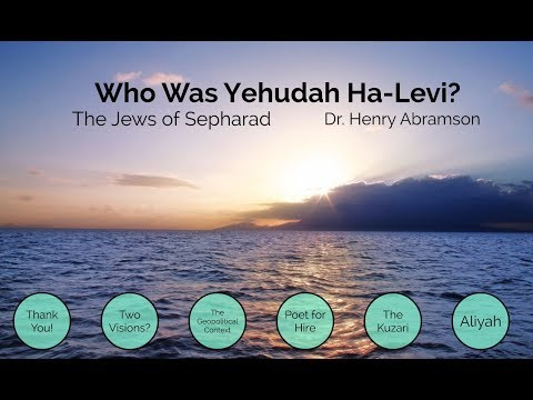 Who Was Yehudah Ha-Levi? The Jews of Sepharad by Dr. Henry Abramson