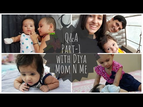 Q&A with Diya PART-1 | Personal, Career, Kids, Toddler & a Baby | Indian vlogger | Mom N Me
