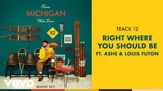 Quinn XCII - Right Where You Should Be (Official Audio) ft. Ashe, Louis Futon
