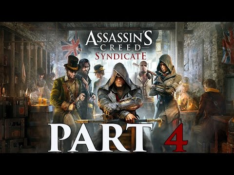 "Assassin's Creed Syndicate - Let's Play - Part 4 - [Conquer Whitechapel] - ""Super Kick The Leader"""