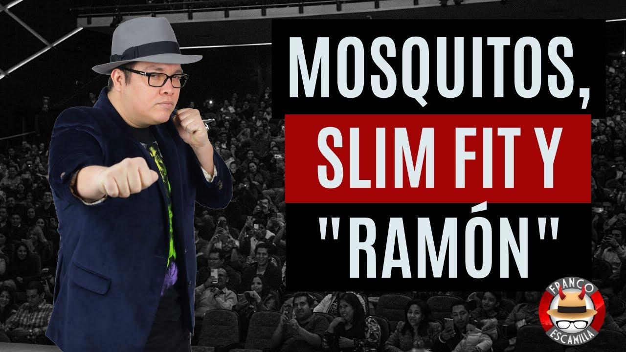 Franco Escamilla.- Mosquitos, Slim Fit y