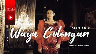 Dian Anic - Wayu Colongan