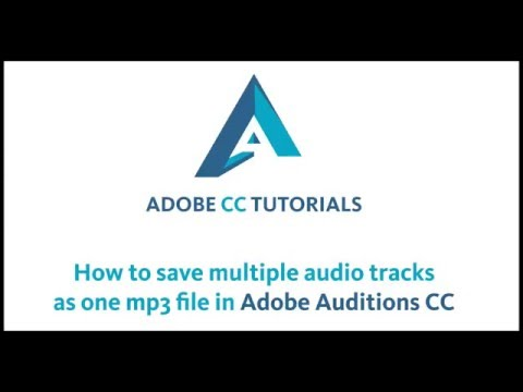 How To Save Mulitple Tracks as One mp3 In Adobe Audtions CC