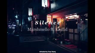 Marshmello ft. Khalid - Silence [Lyrics + Vietsub]