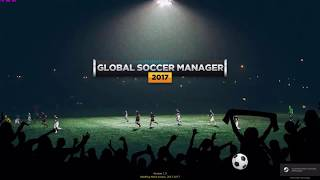 Global Soccer Manager 2017 Gameplay (No Commentary, Simulation, Sports PC Game)