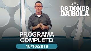 Os Donos da Bola - 16/10/2019 - Programa completo