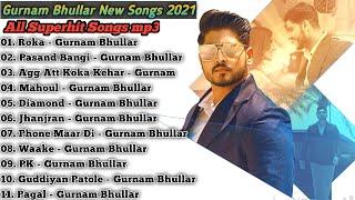 Gurnam Bhullar New Punjabi Songs | New Punjabi Songs Jukebox 2021 | Best Gurnam punjabi songs |Songs