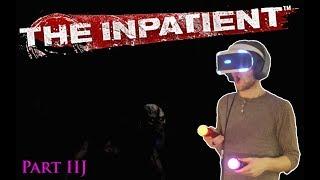 The Inpatient [PSVR] (With Face Cam) Pt 3(