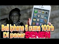 BELI IPHONE 5 CUMA 100RB !!!!! DI PASAR SENEN