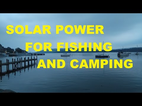 Solar Power For Fishing and Camping