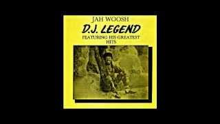 JAH WOOSH - Shine Eye Girl (D.J Legend)