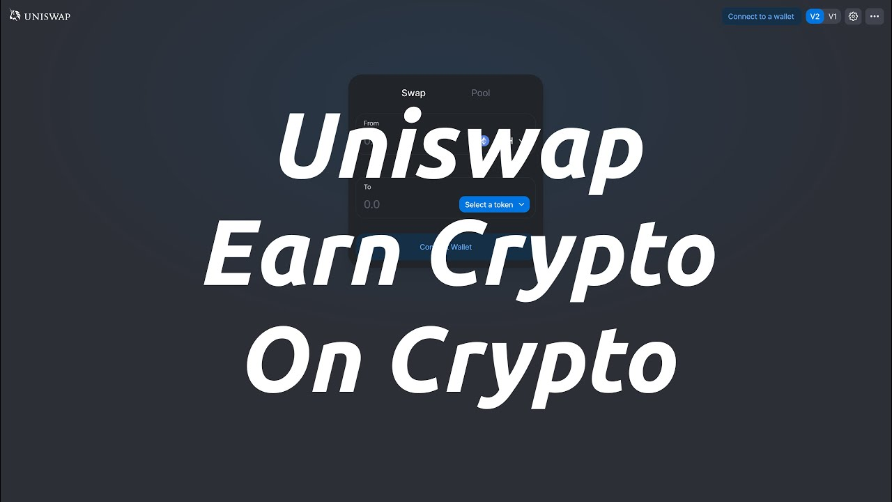 Uniswap - Earn Crypto On Your Crypto