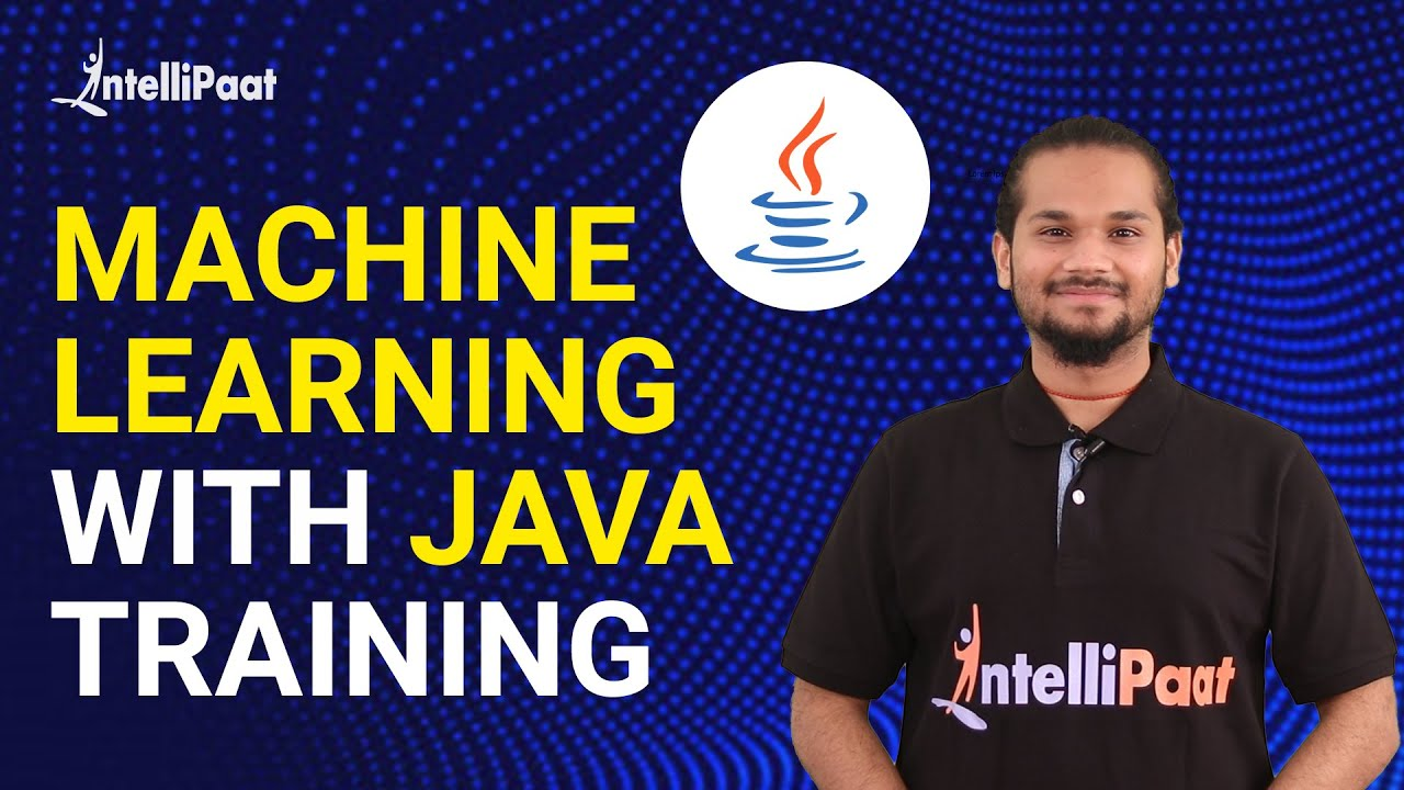 Machine Learning with Java Training | Machine Learning Java Tutorial | Intellipaat