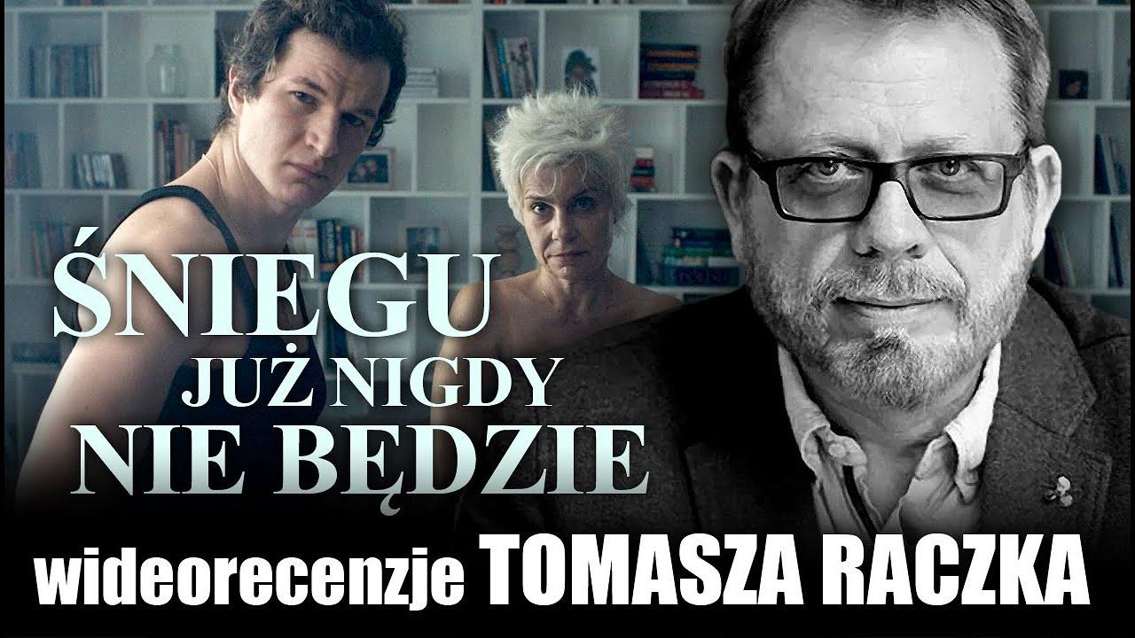 ŚNIEGU JUŻ NIGDY NIE BĘDZIE, reż. Małgorzata Szumowska, prod. 2021   wideorecenzja Tomasza Raczka