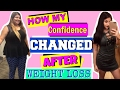 HOW MY CONFIDENCE CHANGED AFTER MAJOR WEIGHT LOSS