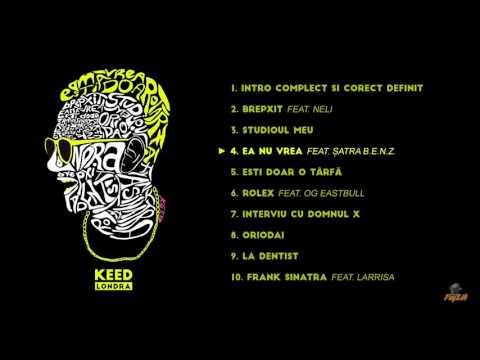 Keed - Ea nu vrea feat Satra B.E.N.Z.