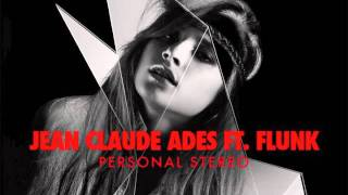 Jean Claude Ades ft. Flunk - Personal Stereo (Lele Pasini)