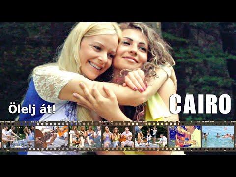 CAIRO - Ölelj át! (Official Music Video)