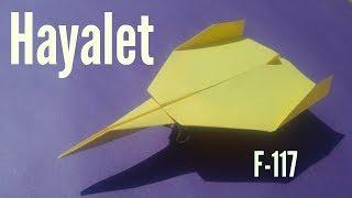 F-117 Hayalet - Kağıttan Uçak Yapımı - Sesli ve Rakamlarla Anlatım - Dünyanın en Hızlısı