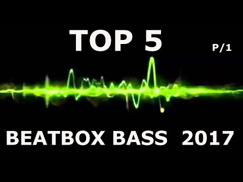 TOP 5 BEATBOX BASS 2017 | P/1
