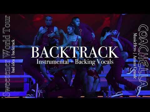 Ariana Grande - Bad Idea [Instrumental W/ Backing Vocals] (Sweetener World Tour Version)