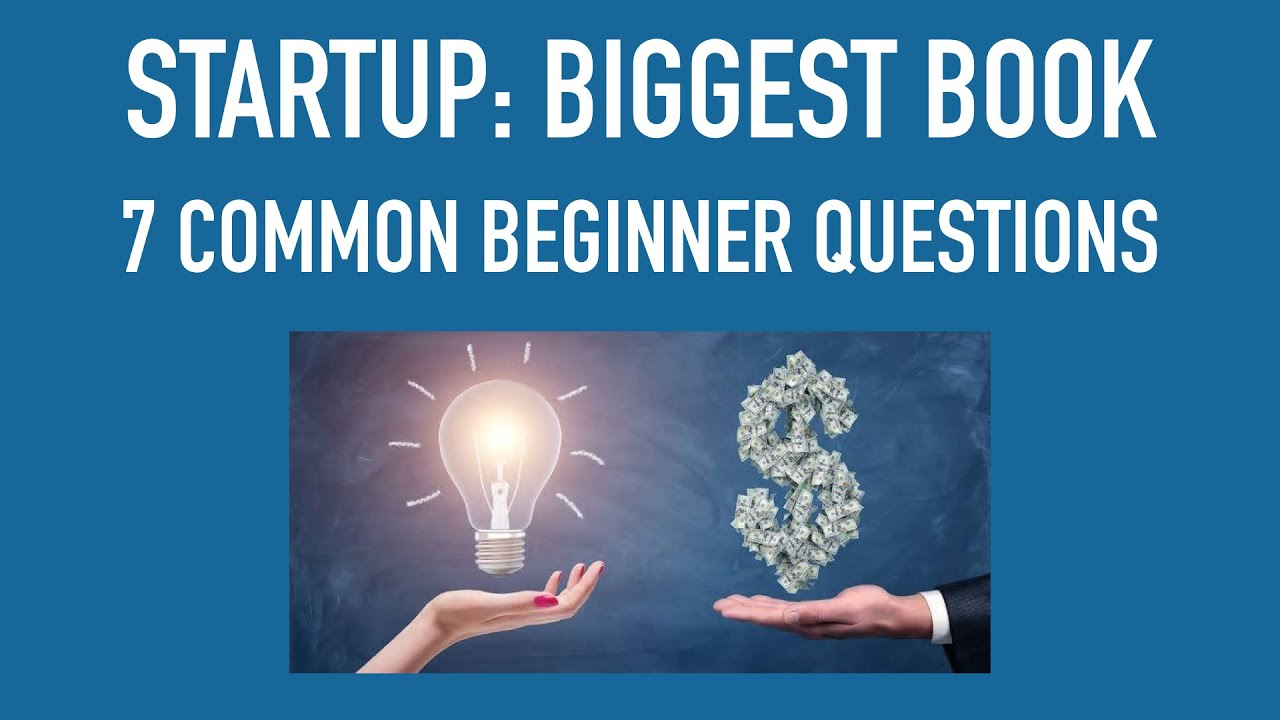 Seven Questions Frequently Asked by NewbiesStartup: Biggest Book  S1E1