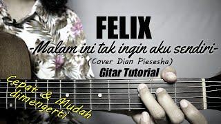 Gitar Tutorial FELIX   Tak Ingin Sendiri Dian P CoverMudah amp Cepat dimengerti pemula