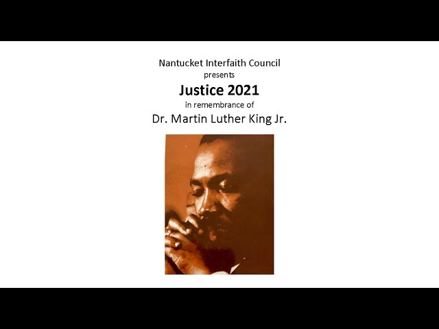 Nantucket Interfaith Council presents Justice 2021 in remembrance of Dr. Martin Luther King Jr.