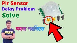 pir motion sensor ।how to solve motion sensor delay problem ।pir motion sensor delay time problem