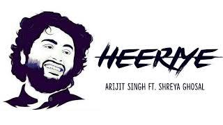 Heeriye lyrics - Happy Hardy Heer | Arijit Singh Ft. Shreya Ghosal