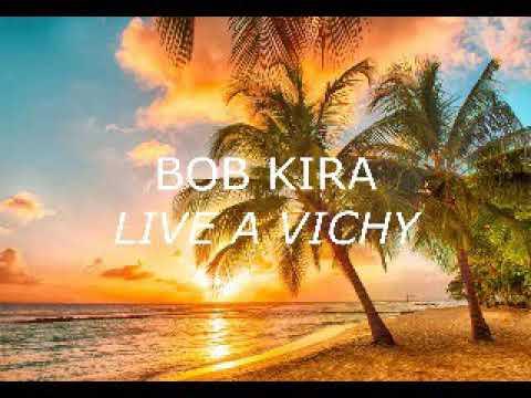 Bob kira en live vichy