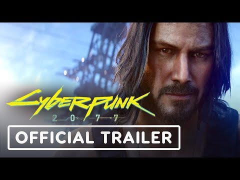 Cyberpunk 2077: Keanu Reeves Official Cinematic Trailer - E3 2019