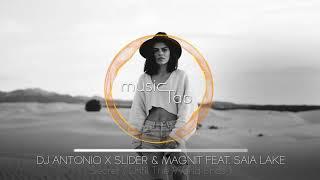 DJ Antonio x Slider & Magnit feat. Saia Lake - Secret (Until The World Ends)