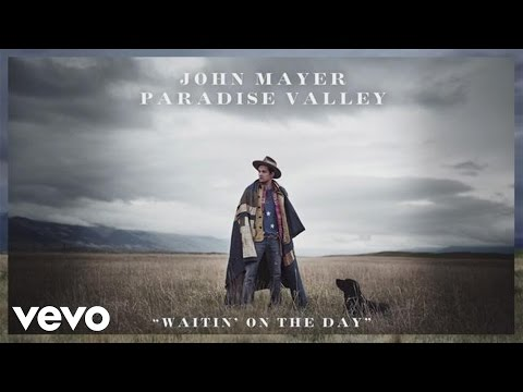 John Mayer  Waitin On The Day Audio