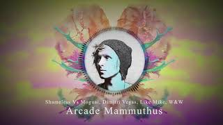 Shameless Vs Moguai, Dimitri Vegas, like Mike, W&W - Arcade Mammuthus