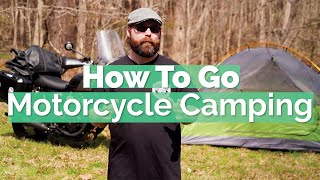 How To Go Motoŗcycle Camping | Moto Camping 101 with Moto Camp Nerd