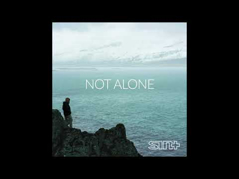 Sinplus - Not Alone (Official Audio)