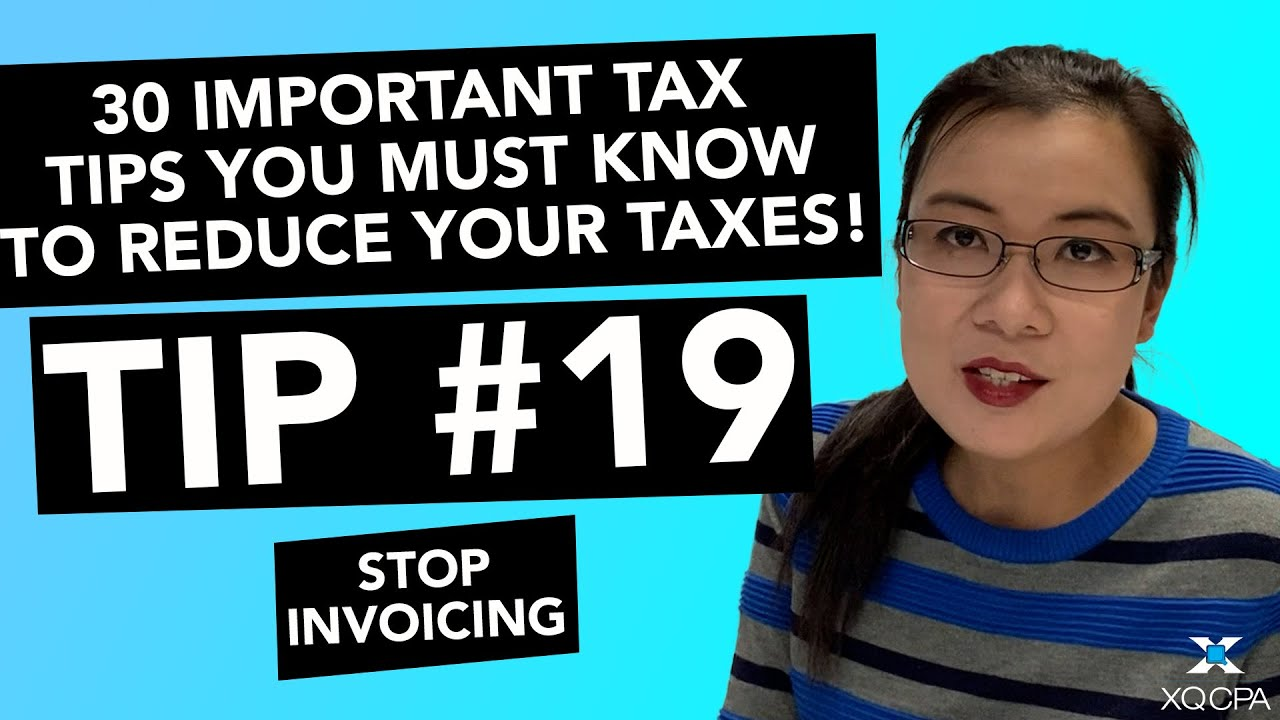 30 Important Tax Tips You Must Know to Reduce Your Taxes! - #19 Stop Invoicing