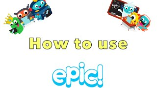 How to use 'get epic' - a guide for children