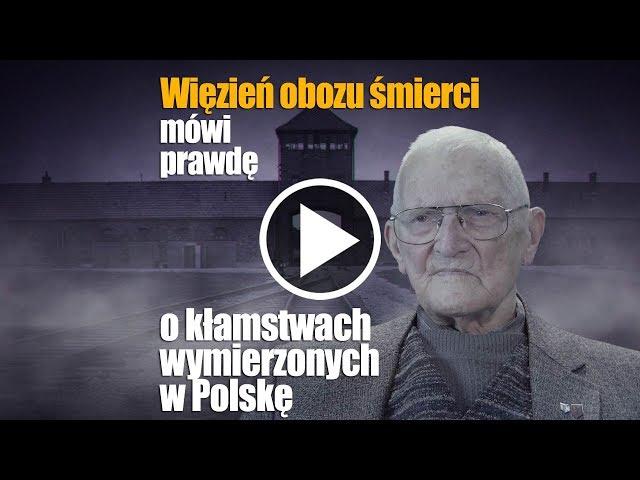 Wi?zie? obozów koncentracyjnych mówi prawd? o k?amstwach wymierzonych w Polsk? - German Death Camps